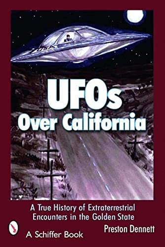 UFOS OVER CALIFORNIA: A True History of Extraterrestrial Encounters in the Golden State (Schiffer Books) from Schiffer Publishing