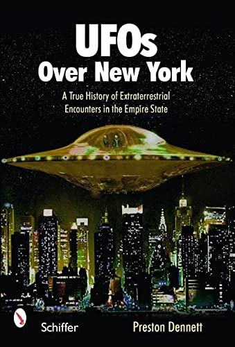 UFOs Over New York: A True History of Extraterrestrial Encounters in the Empire State from Schiffer Publishing