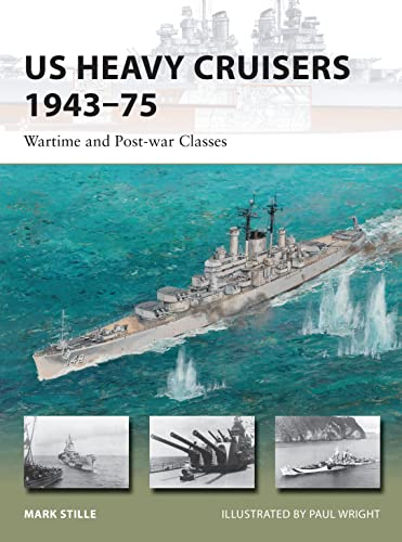 US Heavy Cruisers 1943–75: Wartime and Post-war Classes: 214 (New Vanguard) from Osprey Publishing