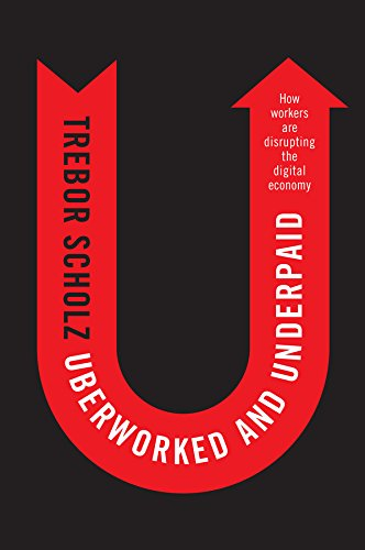 Uberworked and Underpaid from Polity Press