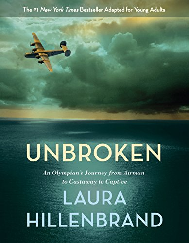 Unbroken (the Young Adult Adaptation): An Olympian's Journey from Airman to Castaway to Captive from Delacorte Press