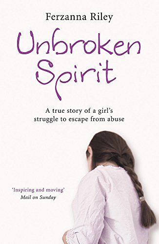 Unbroken Spirit: The true story of a girl's struggle to break free from Hodder Paperback