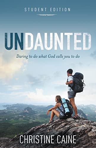 Undaunted Student Edition: Daring to Do What God Calls You to Do from Zondervan