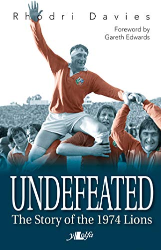 Undefeated - the Story of the 1974 Lions from Rhodri Davies