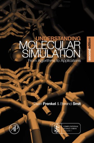Understanding Molecular Simulation: From Algorithms to Applications (Computational Science) from Academic Press