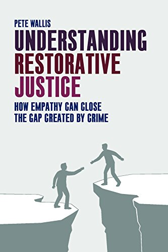 Understanding restorative justice: How Empathy Can Close the Gap Created by Crime from Policy Press