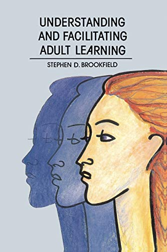 Understanding and Facilitating Adult Learning: A Comprehensive Analysis of Principles and Effective Practices from Open University Press