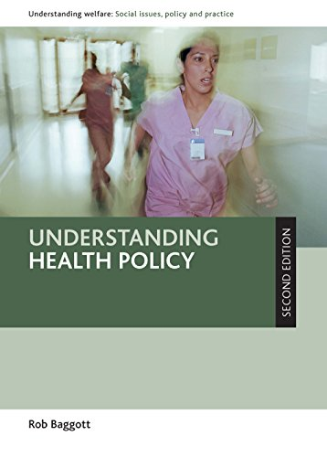 Understanding health policy (Second Edition) (Understanding Welfare: Social Issues, Policy and Practice Series) from Policy Press
