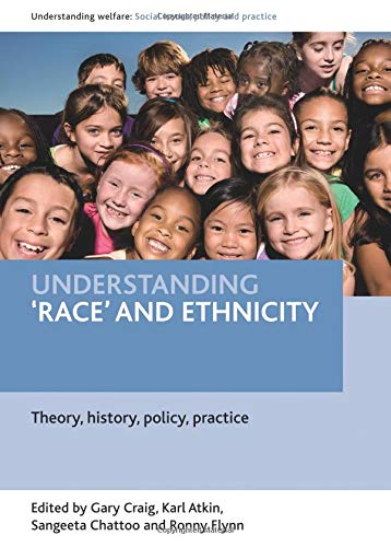 Understanding 'race' and ethnicity (Understanding Welfare: Social Issues, Policy and Practice Series) from Policy Press