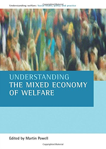 Understanding the Mixed Economy of Welfare (Understanding Welfare: Social Issues, Policy & Practice) from Policy Press