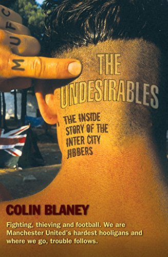 Undesirables: The Inside Story of the Inter City Jibbers from John Blake Publishing Ltd
