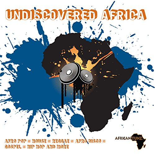 Undiscovered Africa from Africantunz Records & Promotions