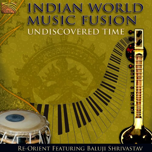 Undiscovered Time: Indian World Music Fusion