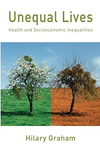 Unequal Lives: Health and Socioeconomic Inequalities from Open University Press