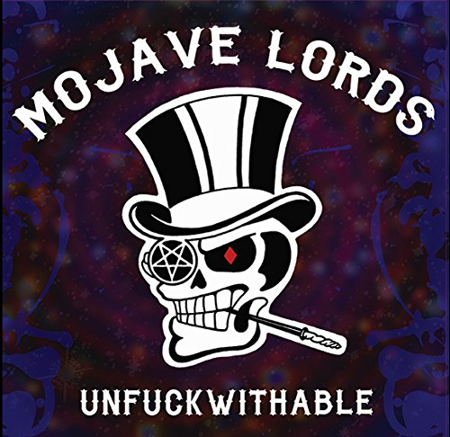 Unfuckwithable from Mojave Lords Records