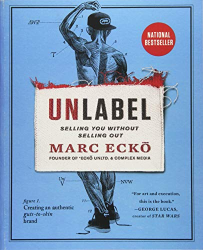 Unlabel: Selling You Without Selling Out from Atria Books