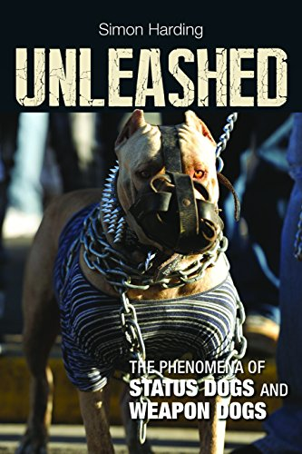 Unleashed: The Phenomena of Status Dogs and Weapon Dogs from Policy Press