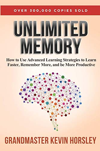 Unlimited Memory: How to Use Advanced Learning Strategies to Learn Faster, Remember More and be More Productive from TCKPublishing.com