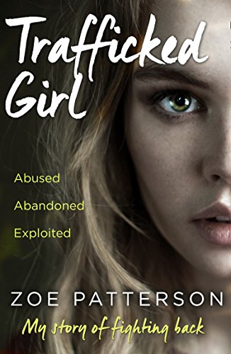 Trafficked Girl: Abused. Abandoned. Exploited. This Is My Story of Fighting Back. from Harper Element
