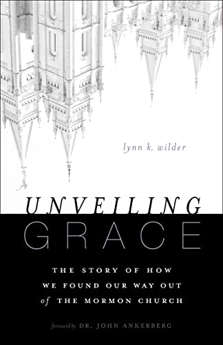 Unveiling Grace: The Story of How We Found Our Way Out of the Mormon Church from Zondervan