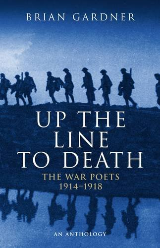 Up the Line to Death: War Poets, 1914-18 (War Poets 1914-1918) from Methuen Publishing Ltd