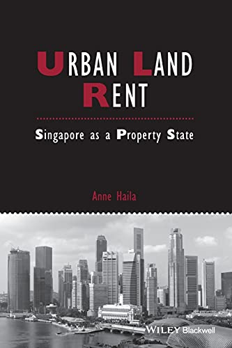 Urban Land Rent: Singapore as a Property State (IJURR Studies in Urban and Social Change Book Series) from Wiley-Blackwell