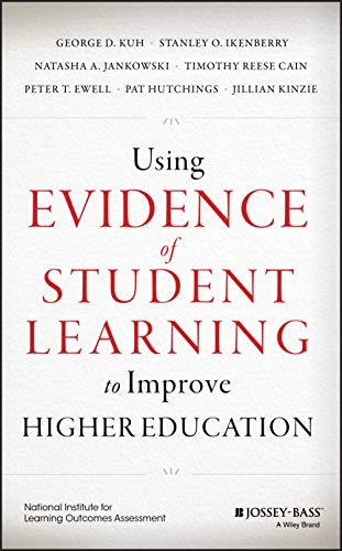 Using Evidence of Student Learning to Improve Higher Education (Jossey-bass Higher and Adult Education) from Jossey-Bass