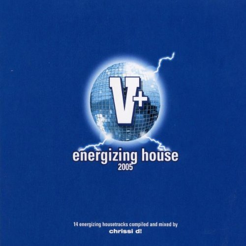 V + Energizing House 2005