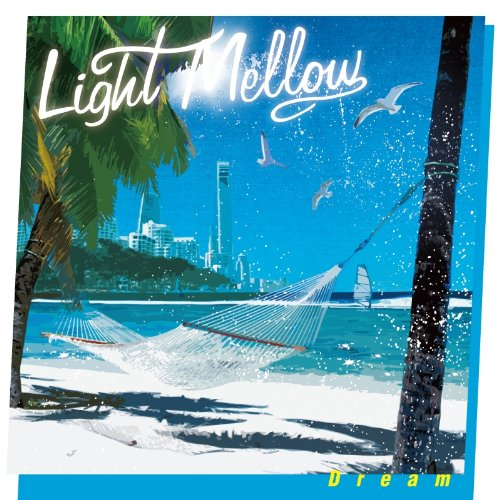 V.A. - Light Mellow Dream [Japan CD] PCCA-4016 from Pony Canyon Japan