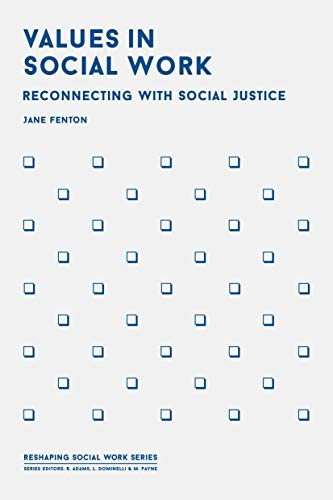 Values in Social Work: Reconnecting with Social Justice (Reshaping Social Work) from Palgrave