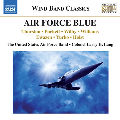 Various:Air Force Blue [The United States Air Force Band , Colonel Larry H. Lang] [NAXOS: 8573405]