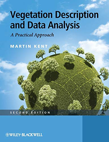 Vegetation Description and Data Analysis: A Practical Approach, 2nd Edition: A Practical Approach, 2nd Edition from Wiley-Blackwell