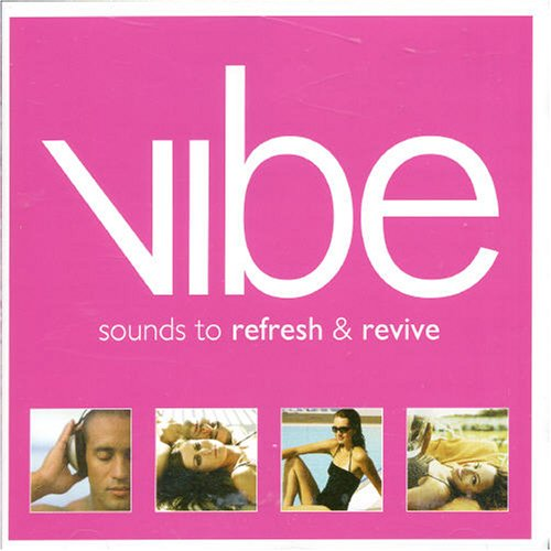 Vibe: Sounds to Refresh & Revive