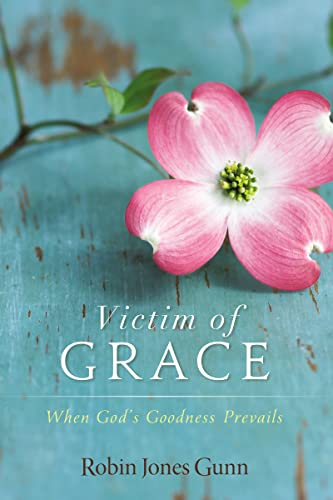 Victim of Grace: When God's Goodness Prevails from Zondervan