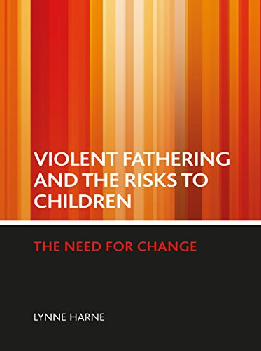 Violent fathering and the risks to children: The need for change from Policy Press