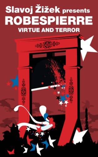 Virtue and Terror (Revolutions): Maximilien Robespierre from Verso