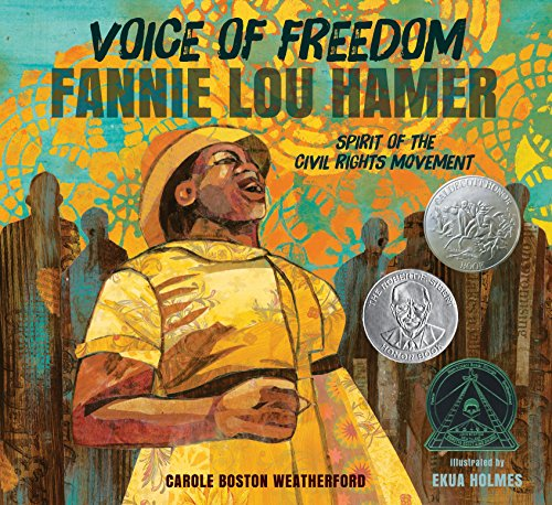 Voice of Freedom: Fannie Lou Hamer: The Spirit of the Civil Rights Movement (Robert F. Sibert Informational Book Honor (Awards)) from Candlewick Press (MA)