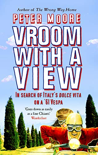 Vroom With A View: In Search Of Italy's Dolce Vita On A '61 Vespa from Bantam