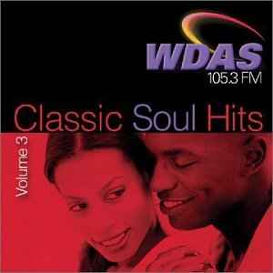 WDAS 105.3FM - Classic Soul Hits, Volume 3 from Collectables