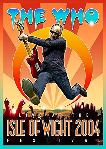LIVE AT THE ISLE OF WIGHT FESTIVAL 2004-WHO