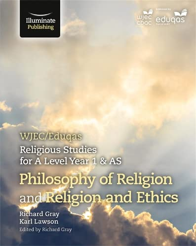 WJEC/Eduqas Religious Studies for A Level Year 1 & AS - Philosophy of Religion and Religion and Ethics from Illuminate Publishing