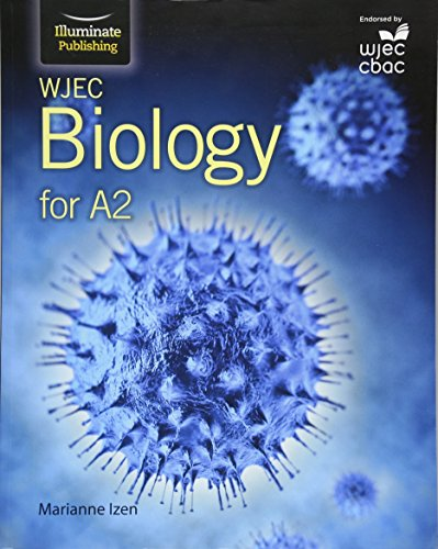 WJEC Biology for A2: Student Book from Illuminate Publishing