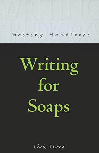 Writing for Soaps (Writing Handbooks) from Bloomsbury 3PL