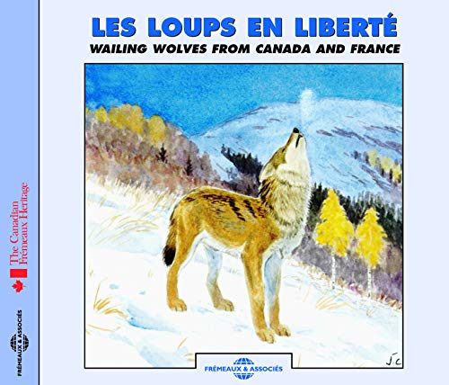 Wailing Wolves from Canada and France from Fremeaux