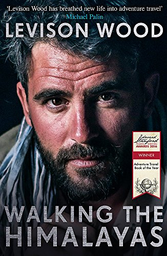 Walking the Himalayas: An adventure of survival and endurance from Hodder & Stoughton General Division