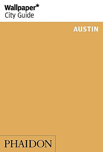 Wallpaper* City Guide Austin from Phaidon Press