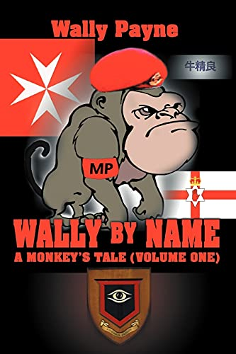 Wally by Name: A Monkey's Tale (Volume One): 1 from iUniverse