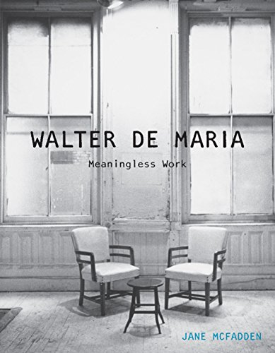 Walter de Maria: Meaningless Work from Reaktion Books