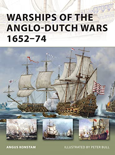 Warships of the Anglo-Dutch Wars 1652–74: 183 (New Vanguard) from Osprey Publishing