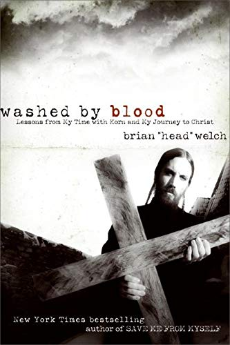Washed by Blood: Lessons from My Time with Korn and My Journey to Christ from HarperOne